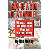 Son of a Son of a Gambler: Winners, Losers and What to Do When You Win the Lottery ~ Don McNay
