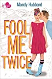 img - for Fool Me Twice: An If Only novel by Hubbard, Mandy (2014) Paperback book / textbook / text book