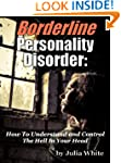 Borderline Personality Disorder: How...