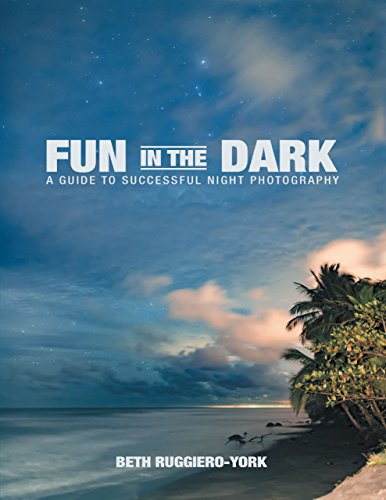 Fun In The Dark: A Guide To Successful Night Photography  by Beth Ruggiero-york ebook deal