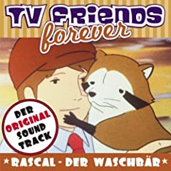 Rascal der Waschb�r - Original Soundtrack, TV Friends Forever