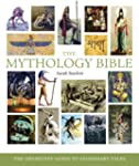 The Mythology Bible: The Definitive G...