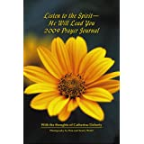 Listen to the Spirit--He Will Lead You 2009 Prayer Journal ~ Dan Wedel