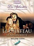 echange, troc Le Château d'Aphrodite