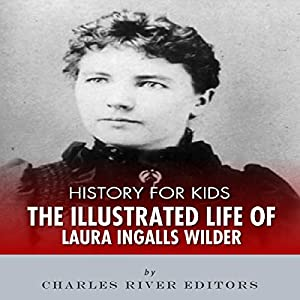 History for Kids: The Life of Laura Ingalls Wilder Audiobook