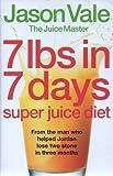 7 lbs in 7 days: Super Juice Diet