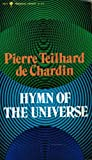 Hymn of the universe (Perennial library, P 271) (0060802715) by Teilhard de Chardin, Pierre