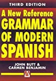 A New Reference Grammar of modern Spanish 3rd Edition (HRG) (0340719516) by John Butt