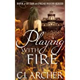 Playing With Fire (Book 2 of the 1st Freak House Trilogy)