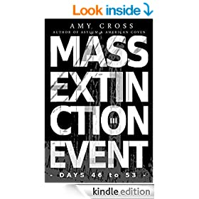 Mass Extinction Event: The Complete Third Series (Days 46 to 53)