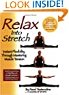 Relax into Stretch : Instant Flexibility Through Mastering Muscle Tension