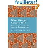 Ghent Planning Congress 1913: Premier CongrŠs International et Exposition Compar'e des Villes