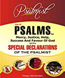 USE OF PSALMS FOR MERCY, JUSTICE, HELP, SUCCESS AND FAVOUR OF GOD WITH SPECIAL DECLARATIONS OF THE PSALMISTS