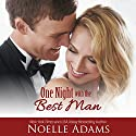 One Night with the Best Man Audiobook by Noelle Adams Narrated by Carly Robins