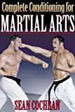 By Sean Cochran Complete Conditioning for Martial Arts (Complete Conditioning for Sports) (1st First Edition) [Paperback]