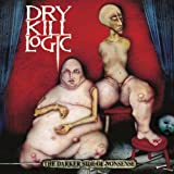 Darker Side of Nonsense by Dry Kill Logic (2001) Audio CD