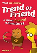 Trend or Friends and Other Inspired Adventures Volume 2