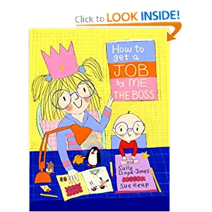 How to Get a Job...|||Me, the Boss (How To Series) Sally Lloyd-Jones and Sue Heap