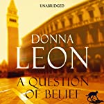 A Question of Belief (       UNABRIDGED) by Donna Leon Narrated by David Colacci