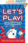 LET'S PLAY! 100 GAMES: Simple Rules t...