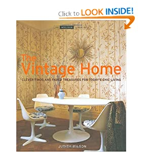 The Vintage Home: Clever Finds and Faded Treasures for Today's Chic Living (The Small Book of Home Ideas series) book downloads