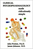 Clinical Psychopharmacology Made Ridiculously Simple (6th Edition - 2011 printing))