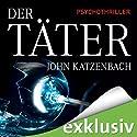 Der Täter (       ungekürzt) von John Katzenbach Gesprochen von: Simon Jäger