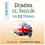 Más de 180 palabras y expresiones de nivel intermedio explicadas: Domine el Inglés en 12 Temas, Libro 3 [More Than 180 Intermediate Words and Expressions Explained] | Jenny Smith