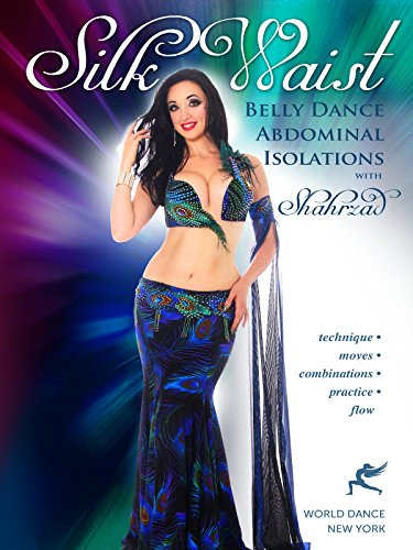 Silk Waist: Belly Dance Abdominal Isolations with Shahrzad - open level bellydance