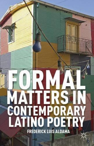 Formal Matters in Contemporary Latino Poetry by F. Aldama (2013-07-29)