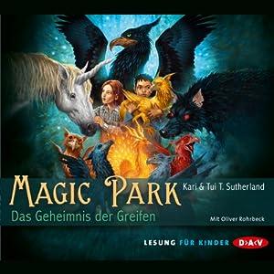 Das Geheimnis des Greifen (Magic Park 1) Hörbuch