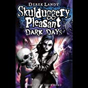 Dark Days: Skulduggery Pleasant, Book 4 | Derek Landy