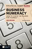Leo Gough FT Guide to Business Numeracy: How to Check the Figures for Yourself (The FT Guides)