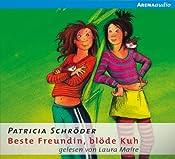 Beste Freundin, blöde Kuh (Beste Freundin, blöde Kuh 1) | Patricia Schröder
