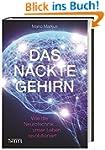 Das nackte Gehirn: Wie die Neurotechn...