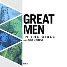 Great Men in the Bible Audiobook by Skip Heitzig Narrated by Skip Heitzig