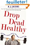 Drop Dead Healthy: One Man's Humble Q...