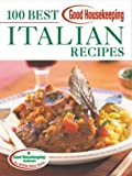 Good Housekeeping 100 Best Italian Recipes (1588163245) by Wright, Anne