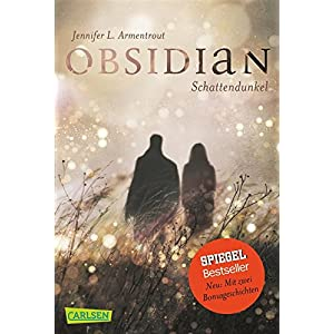 Obsidian, Band 1: Obsidian. Schattendunkel (mit Bonusgeschichten)