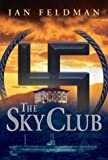 The Sky Club (0974367303) by Ian Feldman