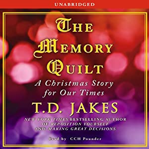The Memory Quilt: A Christmas Story for Our Times | [T. D. Jakes]