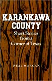 img - for Karankawa County: Short Stories from a Corner of Texas book / textbook / text book