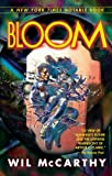 Bloom (0345485378) by Wil McCarthy