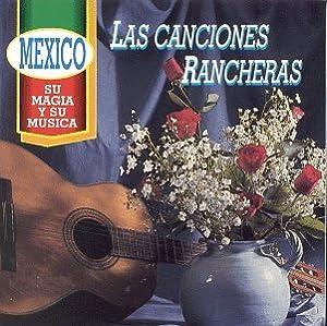 Canciones Rancheras Las, Las Famosas Canciones Rancheras, Flor Silvestre - Volver, Volver - Lampara Sin Luz