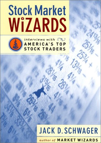 Stock Market Wizards: Interviews with America's Top Stock Traders, Jack D. Schwager