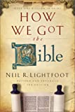How We Got the Bible (080101252X) by Neil R. Lightfoot