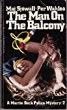The Man on the Balcony (Martin Beck, Book 2) (0394717775) by Per Wahloo