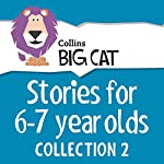 Stories for 6 to 7 year olds: Collection 2 (Collins Big Cat Audio) | Claire Llewellyn, Collins Big Cat