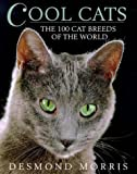 Cool Cats The 100 Cat Breeds Of The World (009185346X) by DESMOND MORRIS
