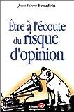 echange, troc Jean-Pierre Beaudoin - Être à l'écoute du risque d'opinion